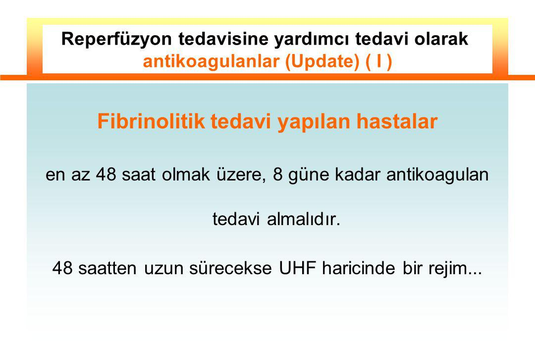 Fibrinolitik tedavi yapılan hastalar