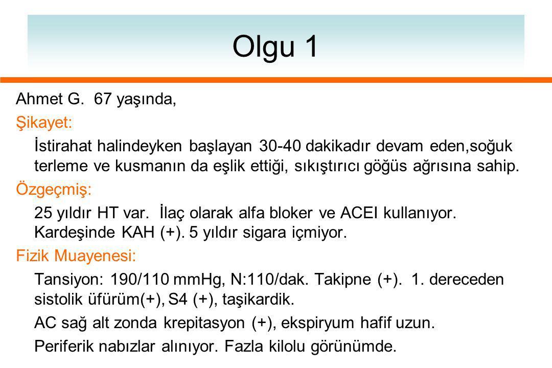 Olgu 1 Ahmet G. 67 yaşında, Şikayet: