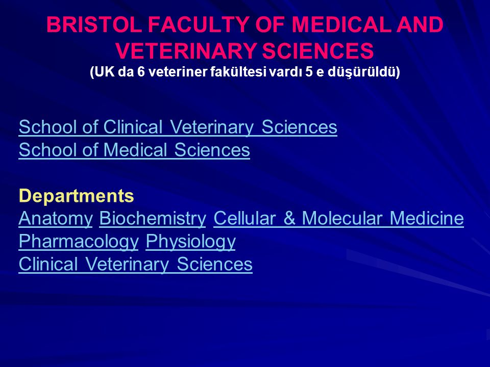BRISTOL FACULTY OF MEDICAL AND VETERINARY SCIENCES (UK da 6 veteriner fakültesi vardı 5 e düşürüldü)