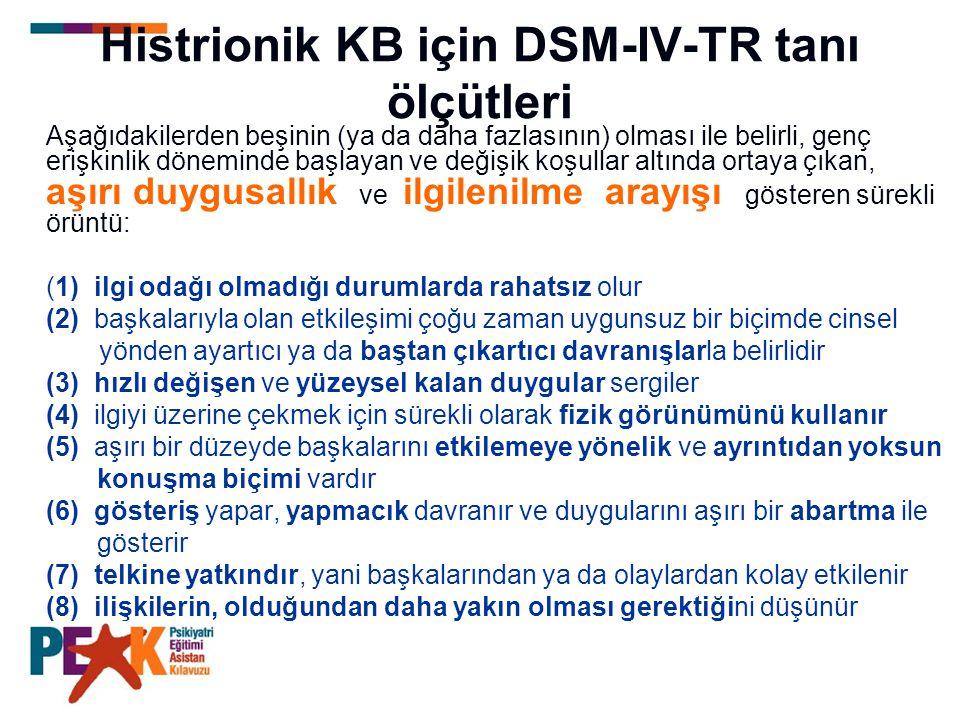 Histrionik KB için DSM-IV-TR tanı ölçütleri