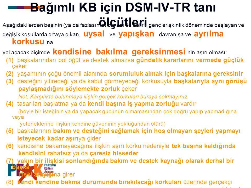 Bağımlı KB için DSM-IV-TR tanı ölçütleri