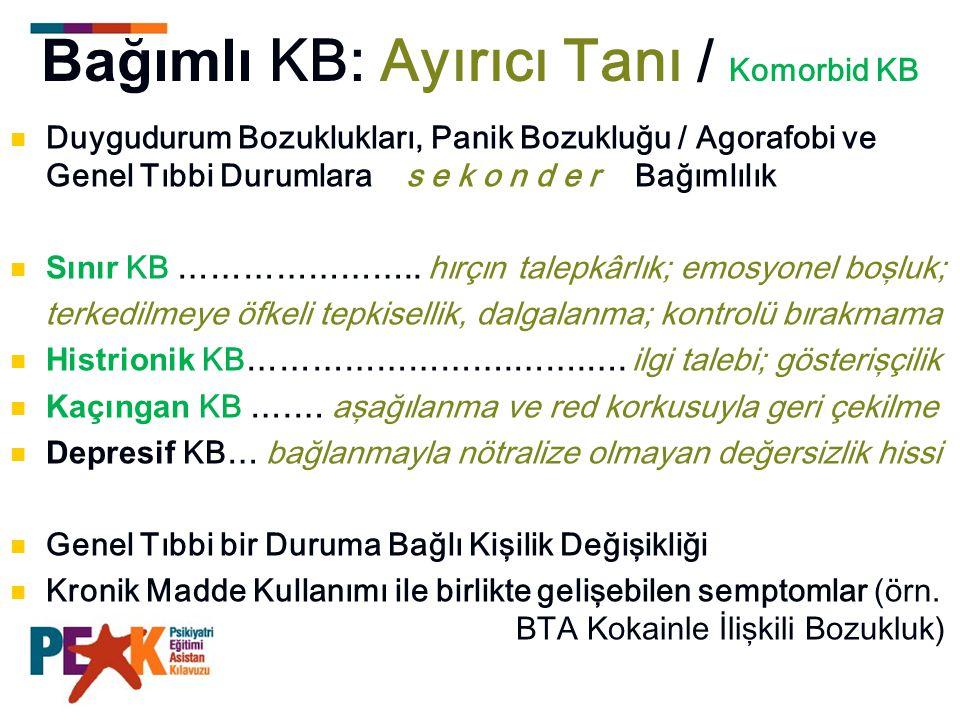 Bağımlı KB: Ayırıcı Tanı / Komorbid KB