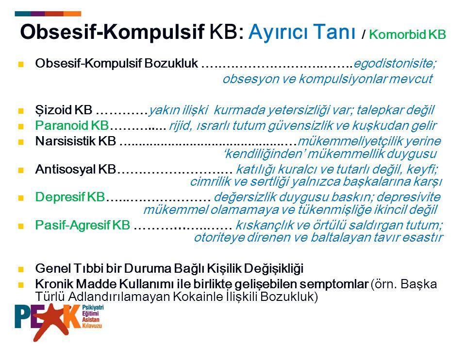 Obsesif-Kompulsif KB: Ayırıcı Tanı / Komorbid KB