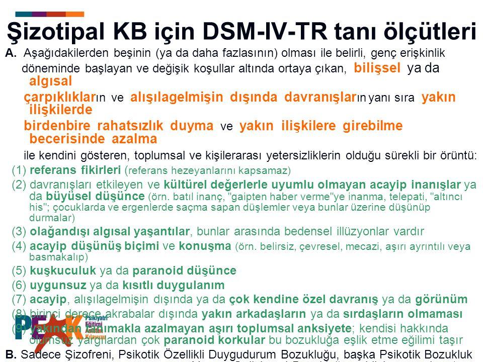 Şizotipal KB için DSM-IV-TR tanı ölçütleri