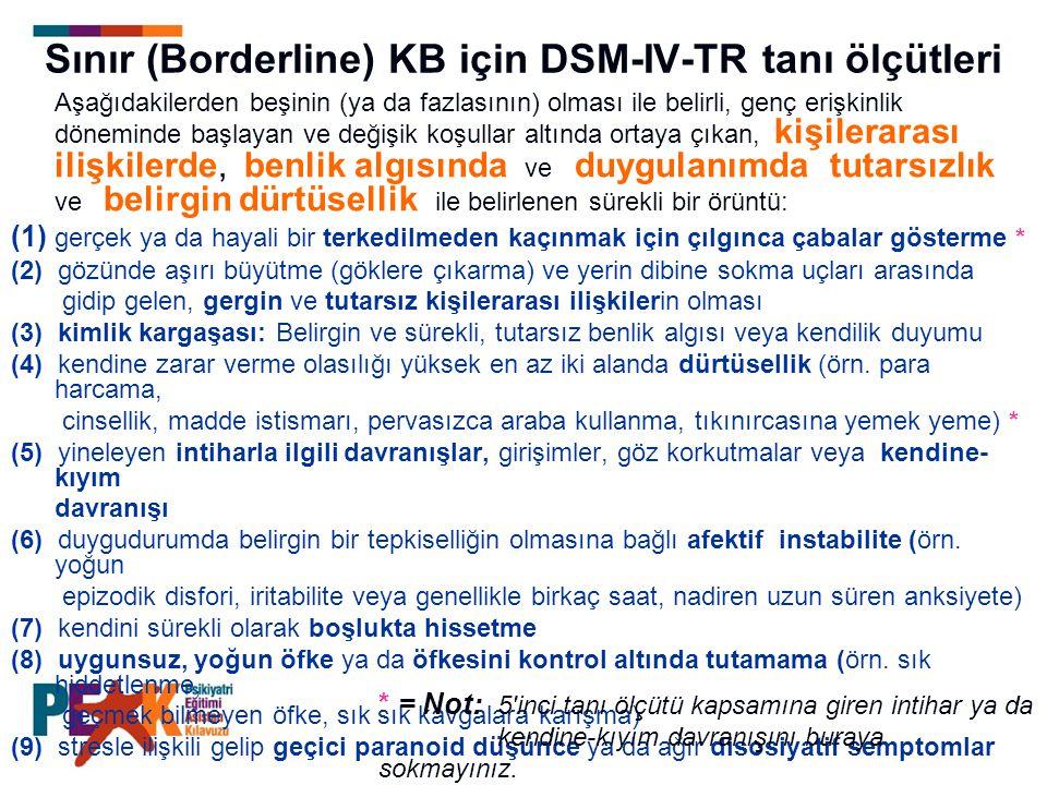 Sınır (Borderline) KB için DSM-IV-TR tanı ölçütleri