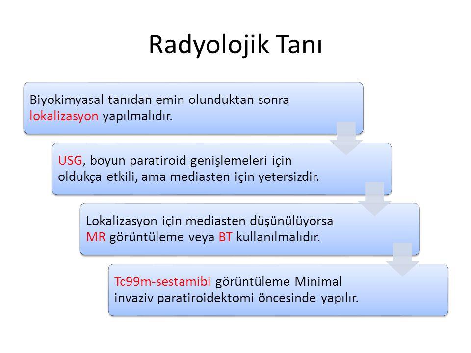 Radyolojik Tanı Biyokimyasal tanıdan emin olunduktan sonra lokalizasyon yapılmalıdır.