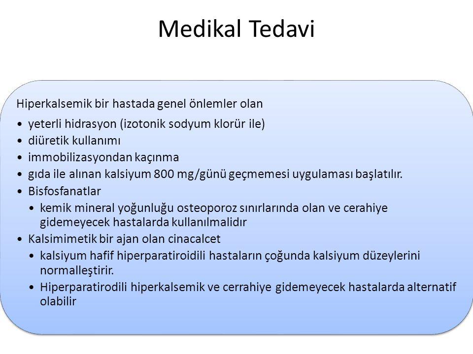 Medikal Tedavi Hiperkalsemik bir hastada genel önlemler olan
