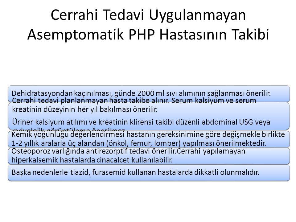 Cerrahi Tedavi Uygulanmayan Asemptomatik PHP Hastasının Takibi