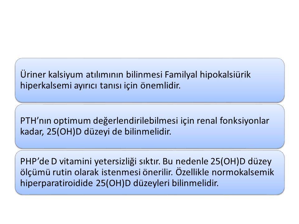 Üriner kalsiyum atılımının bilinmesi Familyal hipokalsiürik hiperkalsemi ayırıcı tanısı için önemlidir.