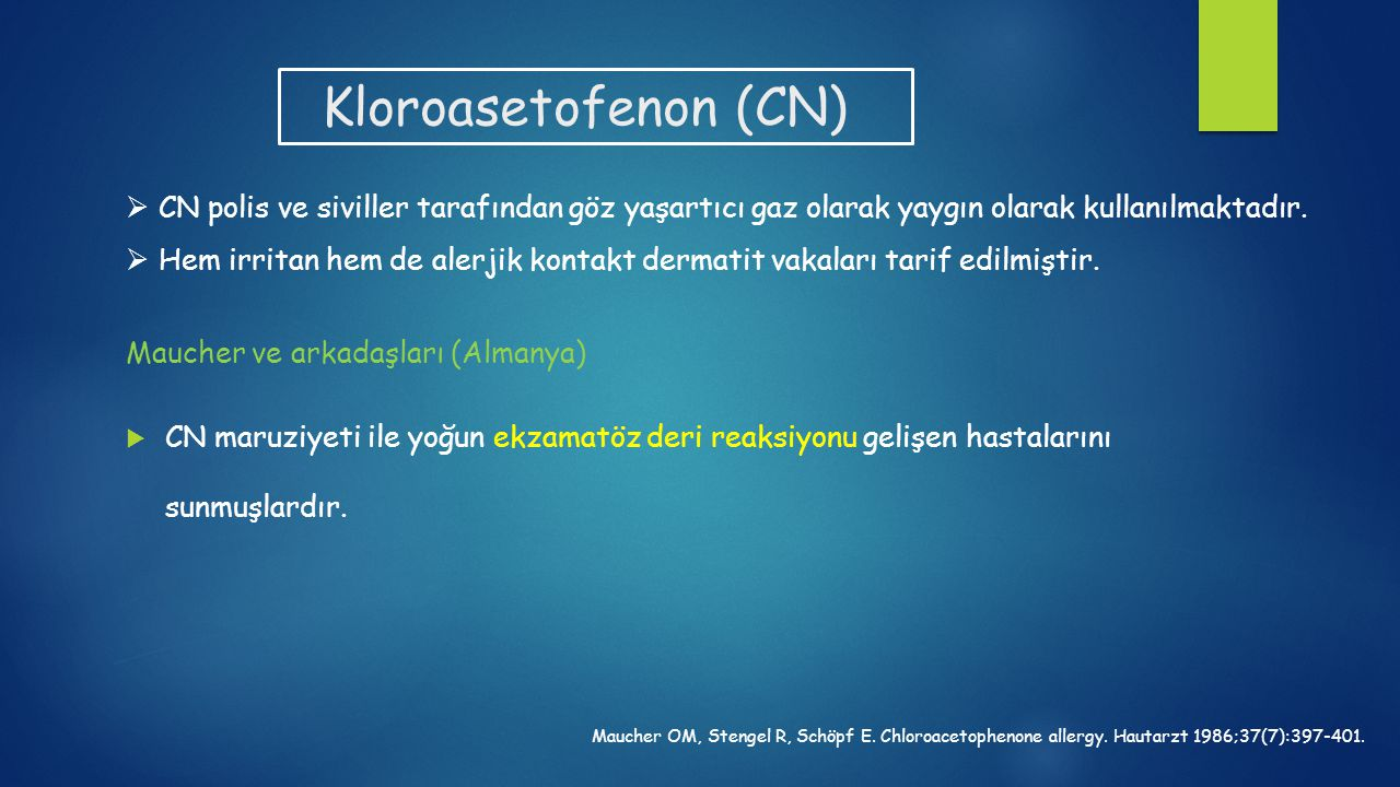 Kloroasetofenon (CN) CN polis ve siviller tarafından göz yaşartıcı gaz olarak yaygın olarak kullanılmaktadır.