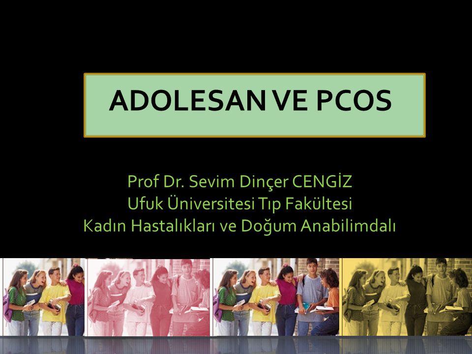 ADOLESAN VE PCOS Prof Dr. Sevim Dinçer CENGİZ