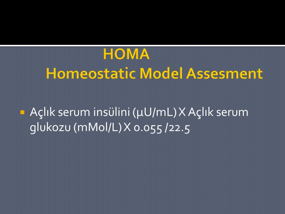 HOMA Homeostatic Model Assesment