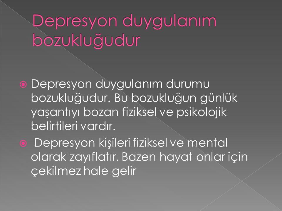 Depresyon duygulanım bozukluğudur