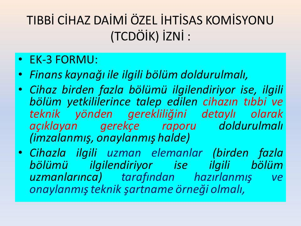 TIBBİ CİHAZ DAİMİ ÖZEL İHTİSAS KOMİSYONU (TCDÖİK) İZNİ :