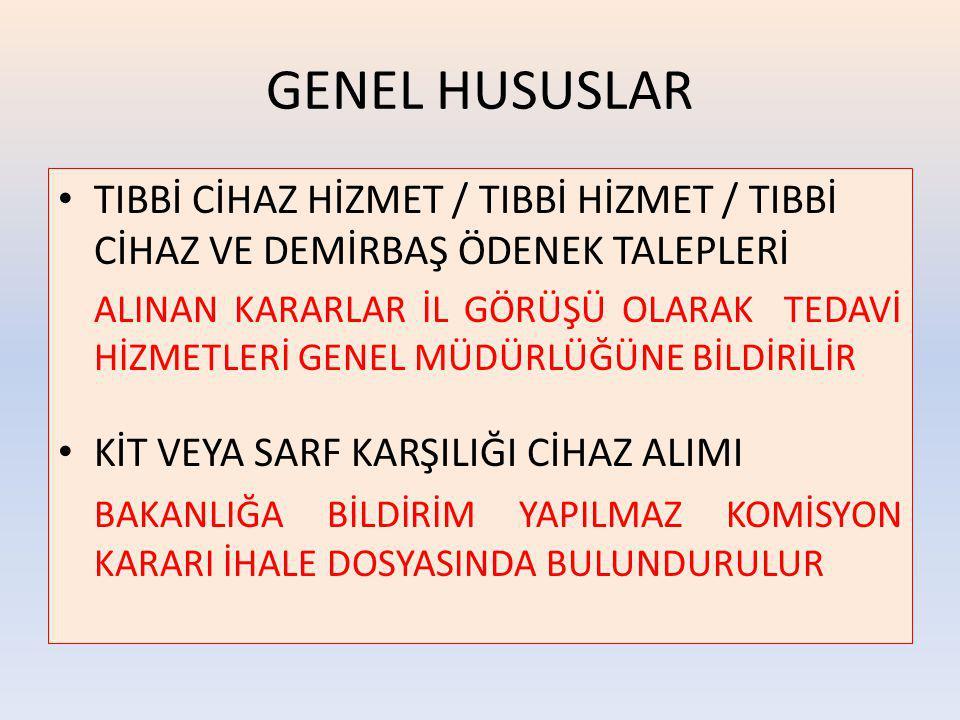 GENEL HUSUSLAR TIBBİ CİHAZ HİZMET / TIBBİ HİZMET / TIBBİ CİHAZ VE DEMİRBAŞ ÖDENEK TALEPLERİ.