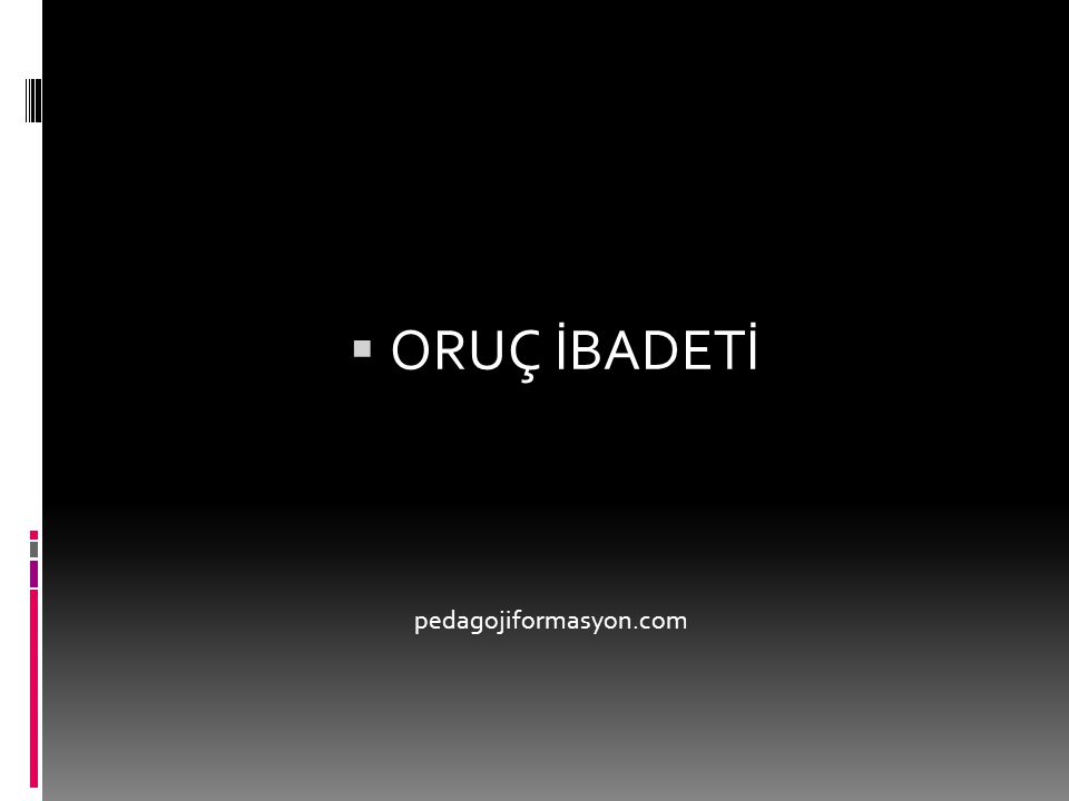 ORUÇ İBADETİ pedagojiformasyon.com