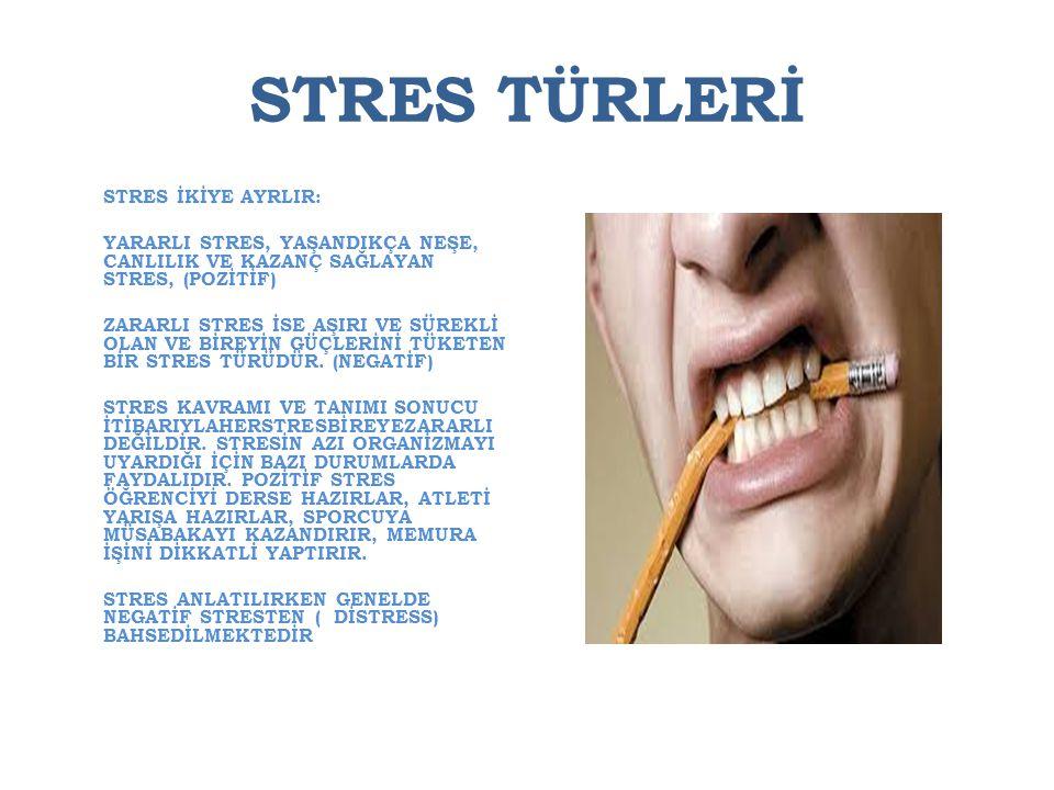 STRES TÜRLERİ
