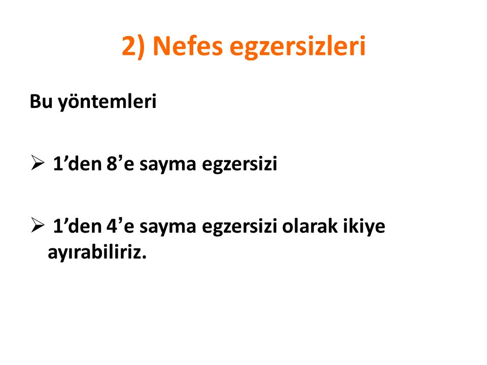 2) Nefes egzersizleri Bu yöntemleri 1'den 8'e sayma egzersizi