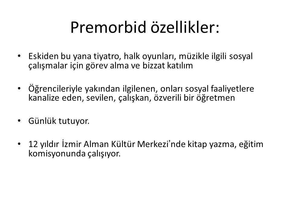 Premorbid özellikler: