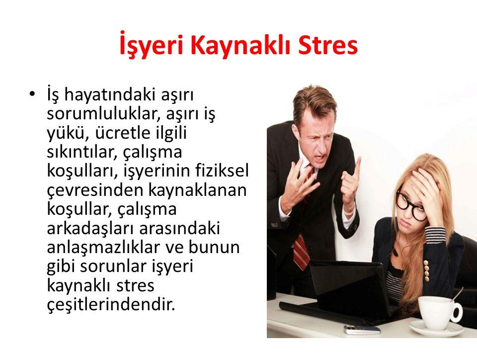 İşyeri Kaynaklı Stres