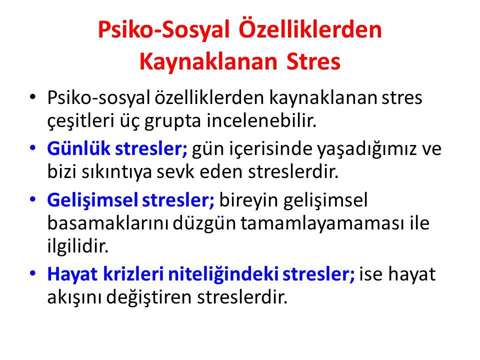 Psiko-Sosyal Özelliklerden Kaynaklanan Stres