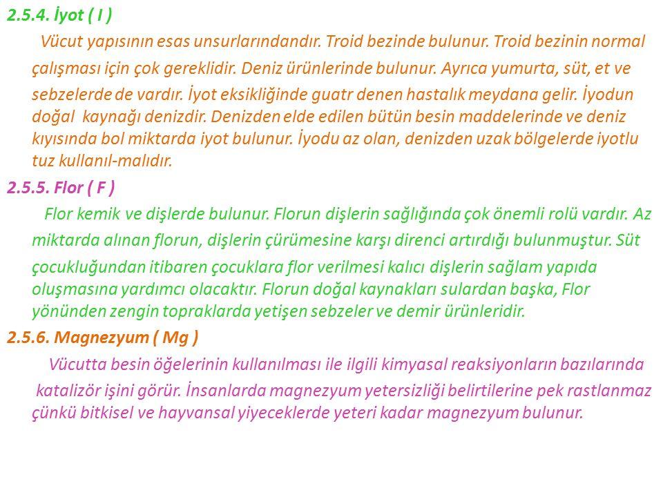 2. 5. 4. İyot ( I ) Vücut yapısının esas unsurlarındandır