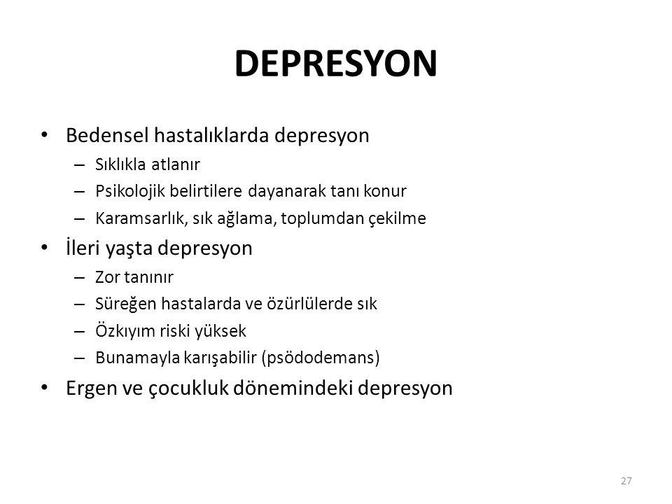 DEPRESYON Bedensel hastalıklarda depresyon İleri yaşta depresyon