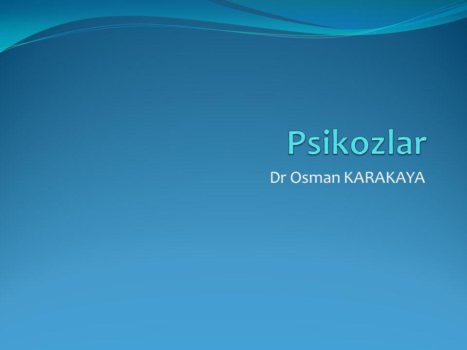 Psikozlar Dr Osman KARAKAYA