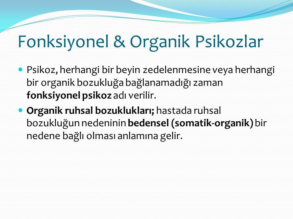 Fonksiyonel & Organik Psikozlar