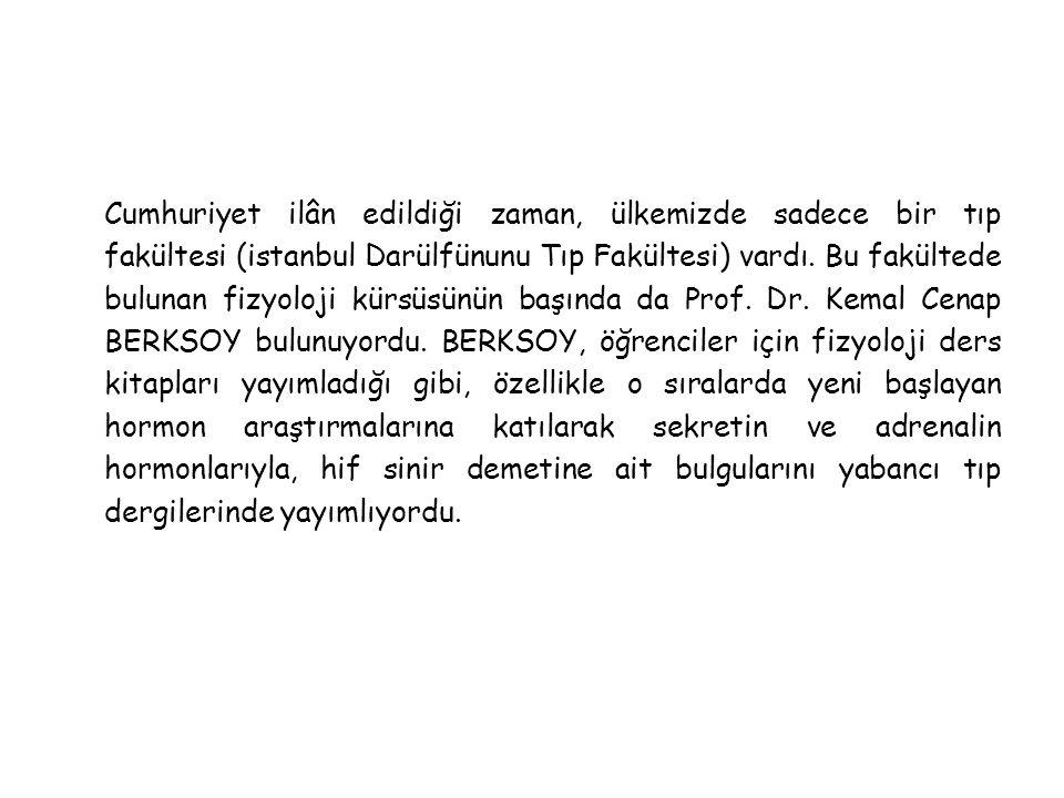 Cumhuriyet ilân edildiği zaman, ülkemizde sadece bir tıp fakültesi (istanbul Darülfünunu Tıp Fakültesi) vardı.