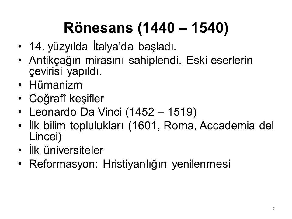Rönesans (1440 – 1540) 14. yüzyılda İtalya'da başladı.