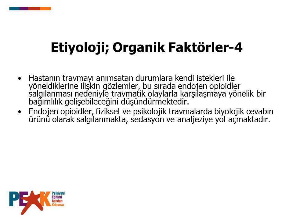 Etiyoloji; Organik Faktörler-4