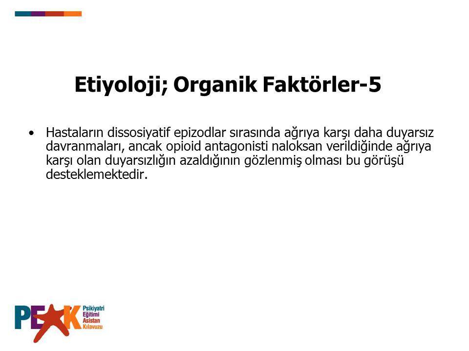 Etiyoloji; Organik Faktörler-5