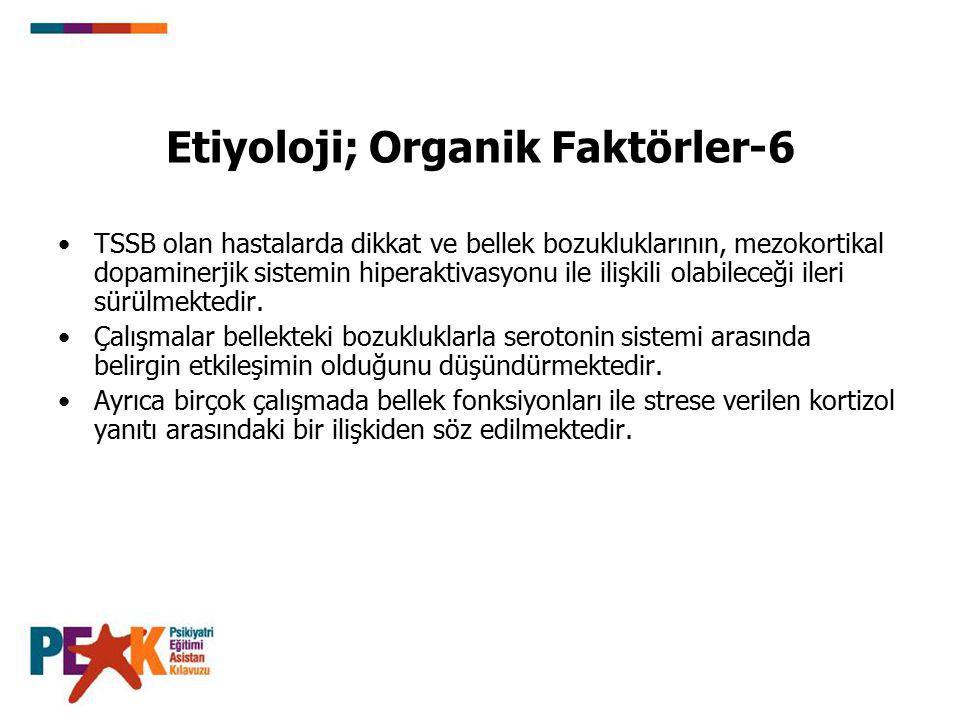 Etiyoloji; Organik Faktörler-6
