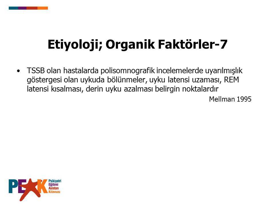 Etiyoloji; Organik Faktörler-7