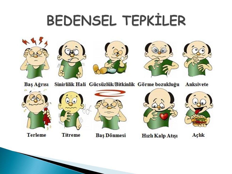 BEDENSEL TEPKİLER