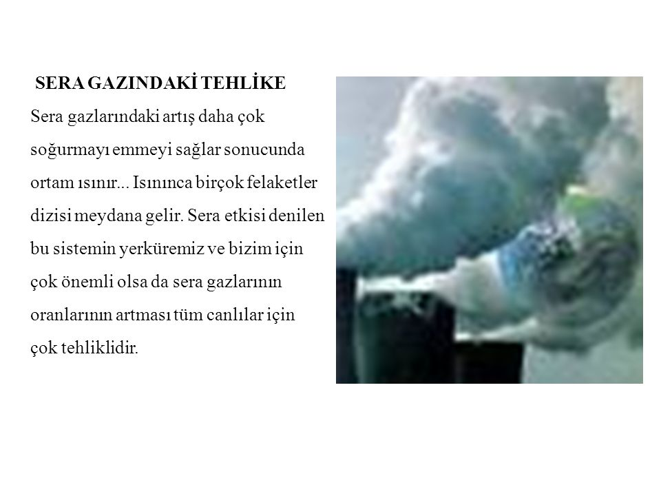 SERA GAZINDAKİ TEHLİKE