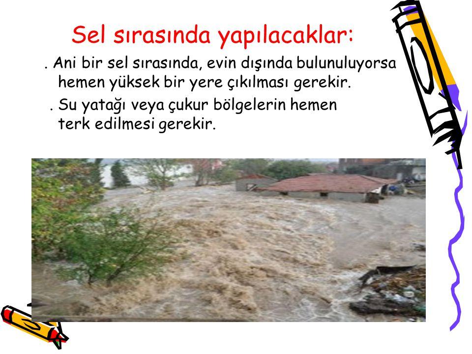 Sel sırasında yapılacaklar: