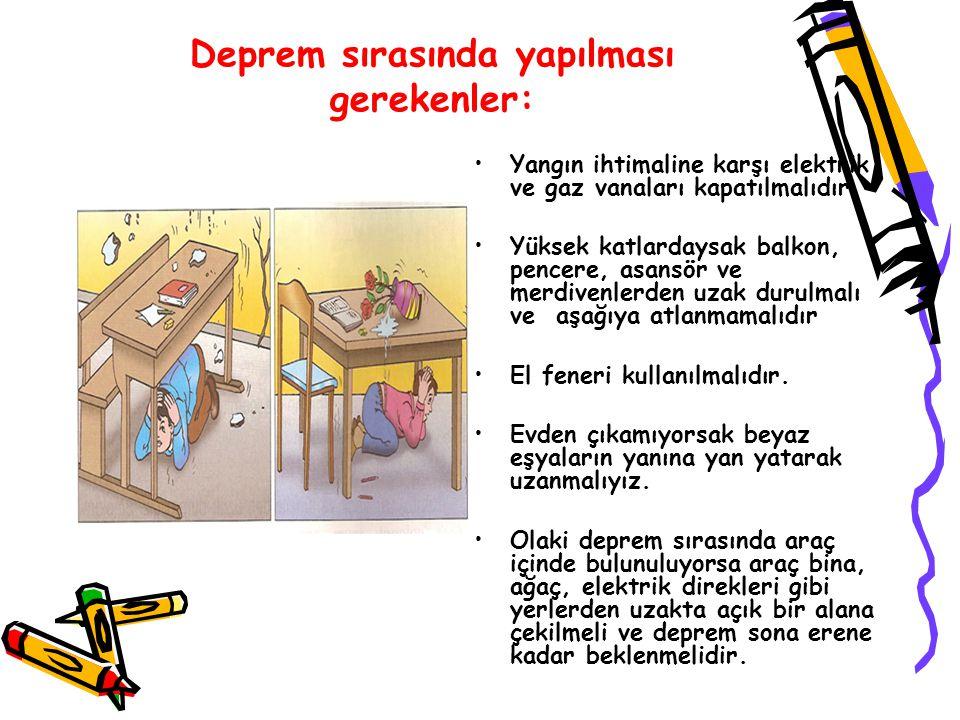 Deprem sırasında yapılması gerekenler: