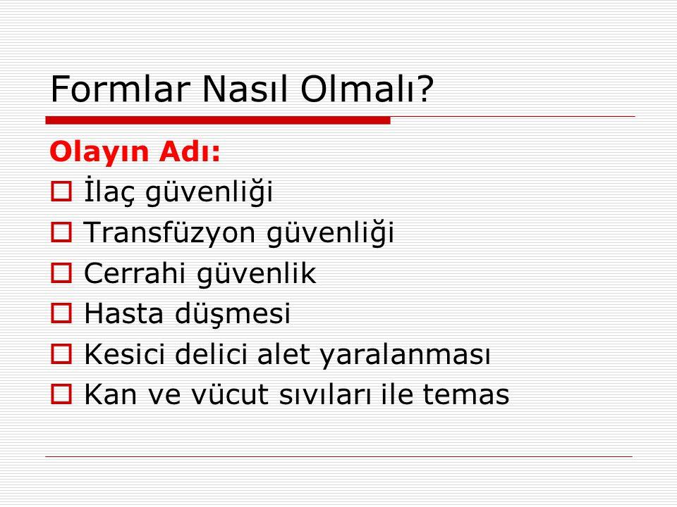 Formlar Nasıl Olmalı Olayın Adı: İlaç güvenliği Transfüzyon güvenliği