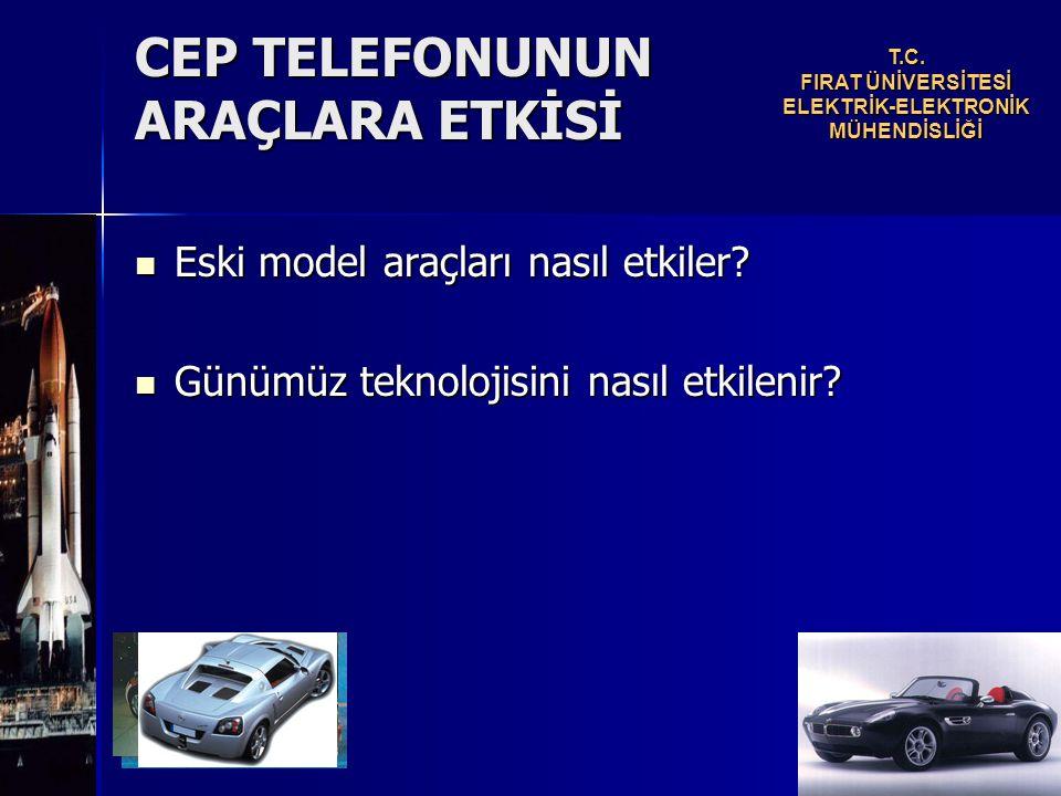 CEP TELEFONUNUN ARAÇLARA ETKİSİ