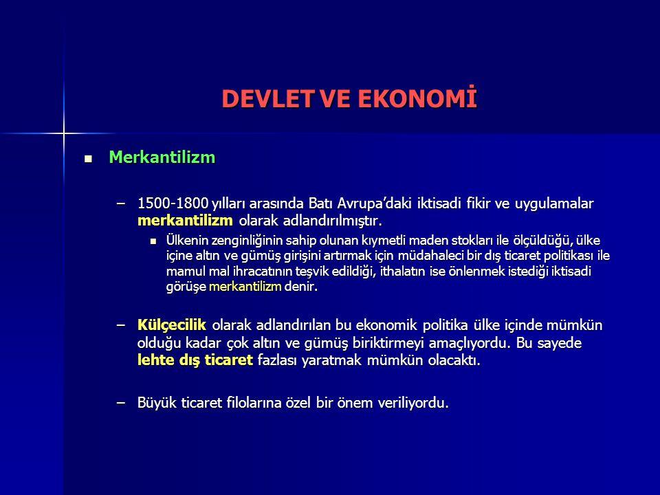 DEVLET VE EKONOMİ Merkantilizm