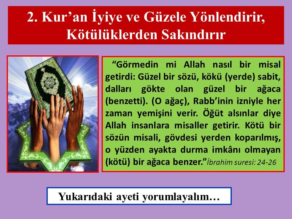 2. Kur'an İyiye ve Güzele Yönlendirir, Kötülüklerden Sakındırır