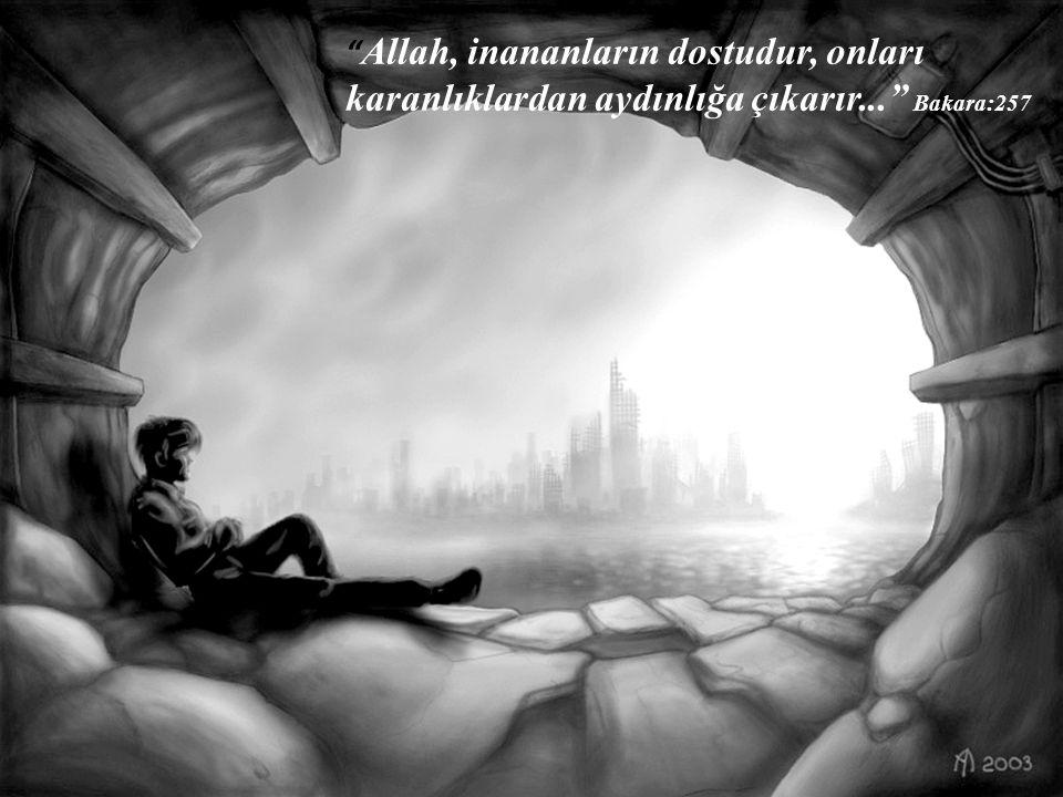 Allah, inananların dostudur, onları karanlıklardan aydınlığa çıkarır