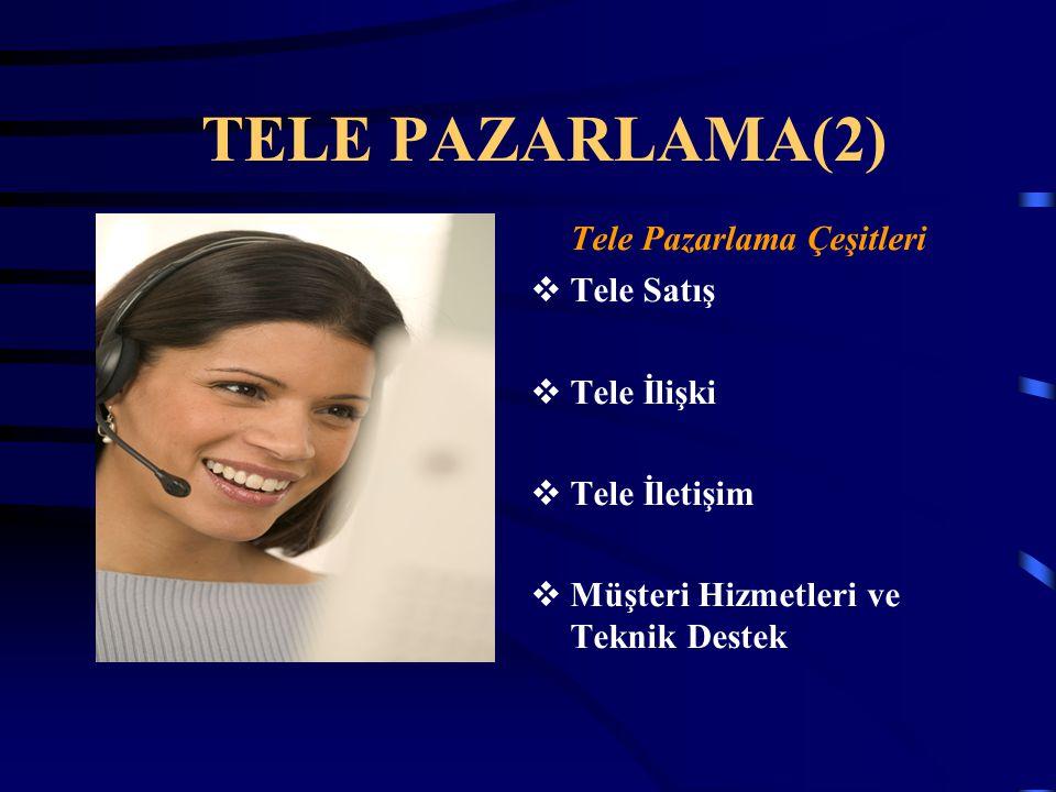 TELE PAZARLAMA(2) Tele Pazarlama Çeşitleri Tele Satış Tele İlişki