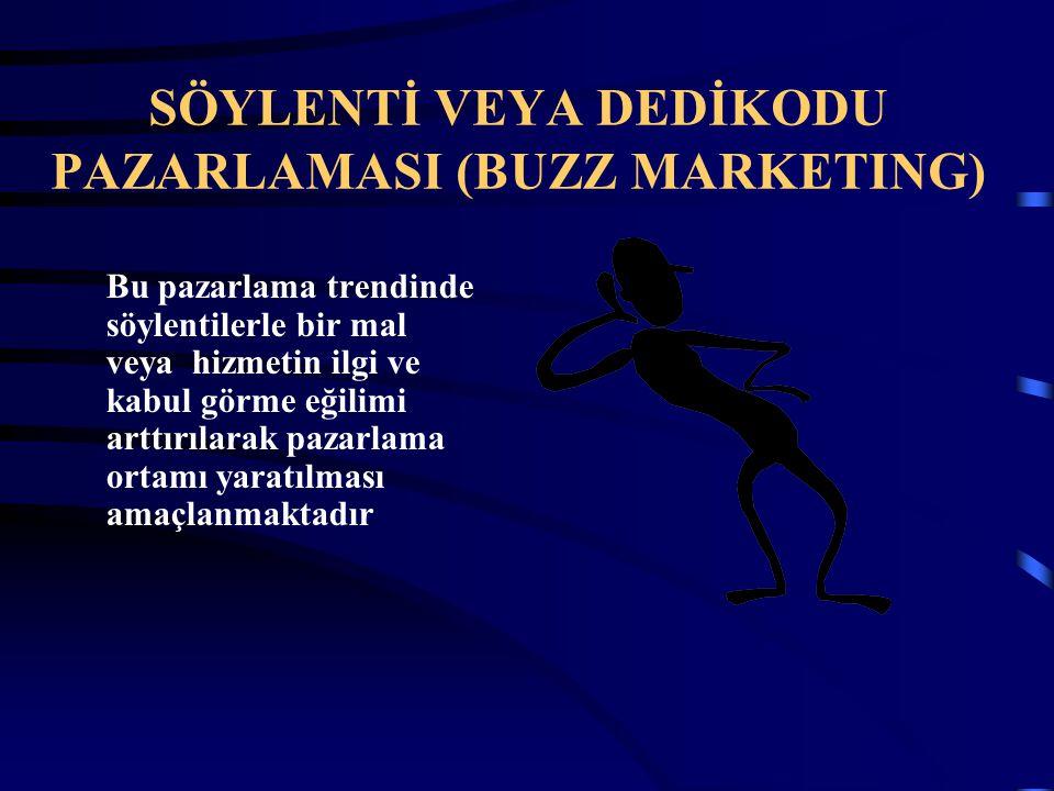 SÖYLENTİ VEYA DEDİKODU PAZARLAMASI (BUZZ MARKETING)
