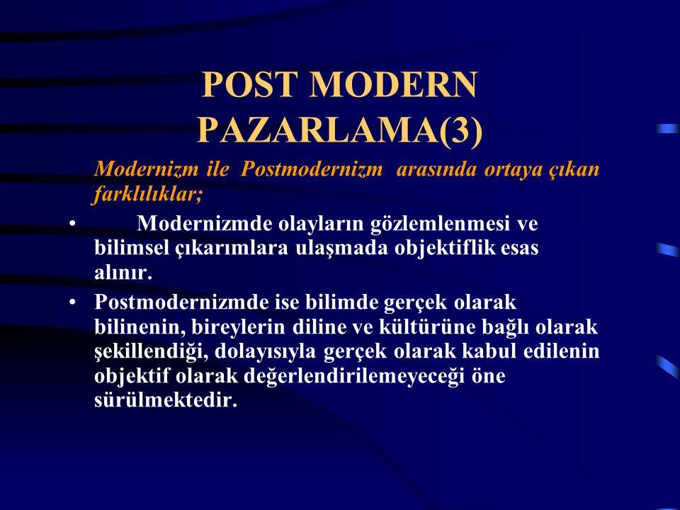 POST MODERN PAZARLAMA(3)