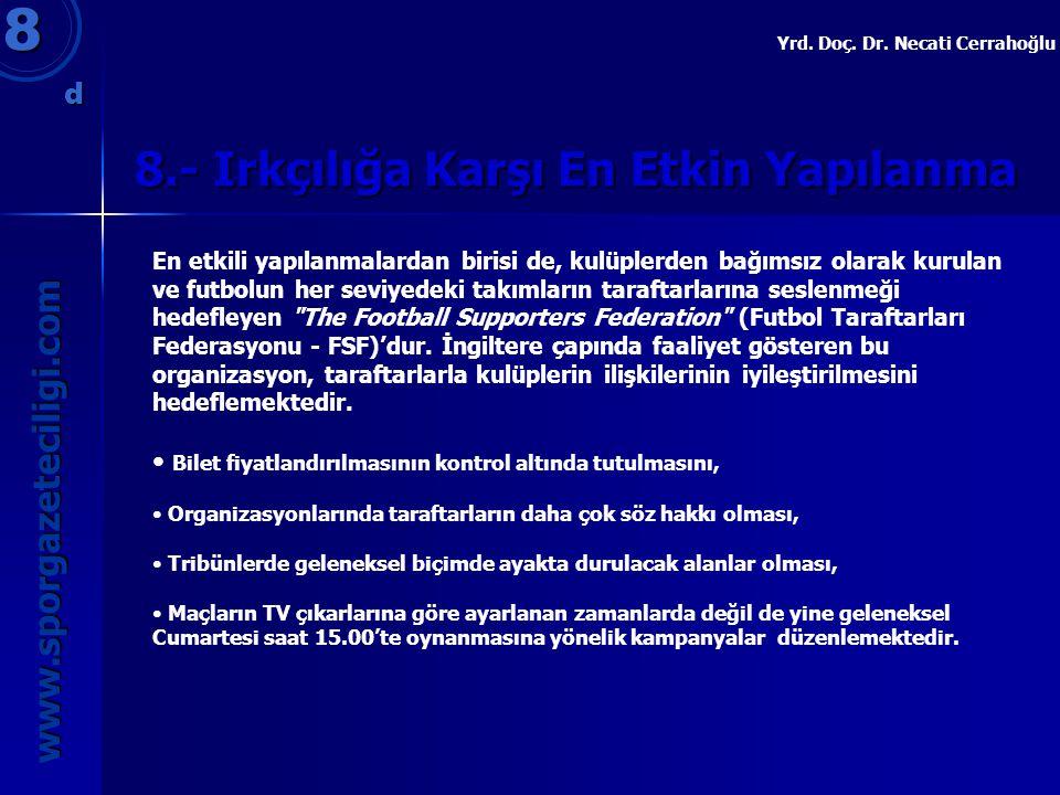 8.- Irkçılığa Karşı En Etkin Yapılanma