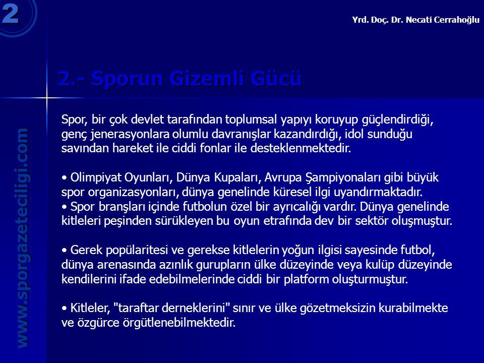 2 2.- Sporun Gizemli Gücü www.sporgazeteciligi.com