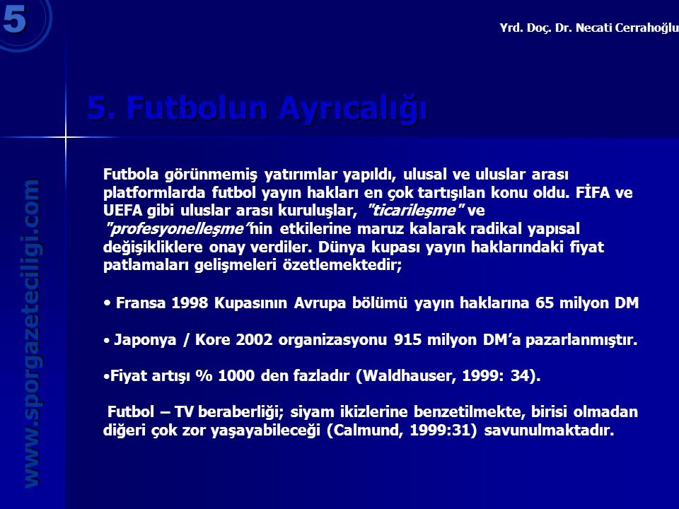5 5. Futbolun Ayrıcalığı www.sporgazeteciligi.com